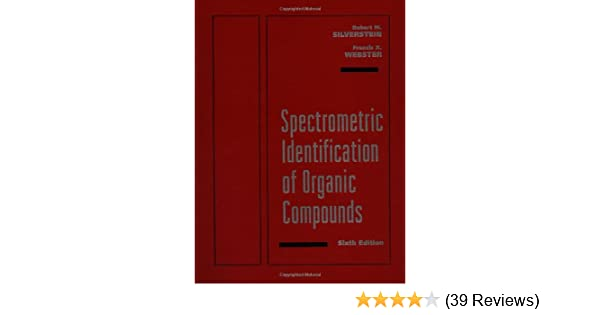 Amazon spectrometric identification of organic compounds amazon spectrometric identification of organic compounds 9780471134572 robert m silverstein francis x webster books fandeluxe Gallery