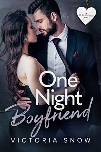 99¢ – One Night Boyfriend (Be My Boyfriend Book 3)