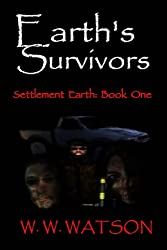 Earth's Survivors Settlement Earth: Book One: 1