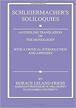 Book Schleiermacher's Soliloquies: An English Translation of the Monologen with a Critical Introduction and Appendix by Friedrich Schleiermacher (2002-01-02)