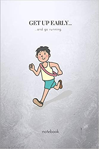 Get Up Early…and Go Running: A Fun College Ruled Writing Journal Lined Notebook For People Who Like To Run. Descargar PDF