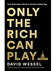 Only the Rich Can Play: How Washington Works in the New Gilded Age