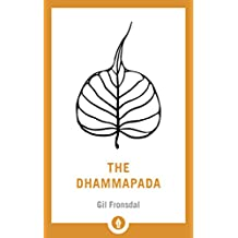 The Dhammapada: A New Translation of the Buddhist Classic