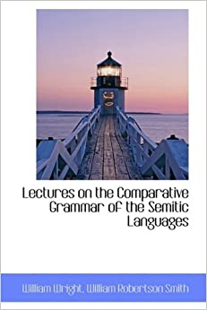 Book Lectures on the Comparative Grammar of the Semitic Languages