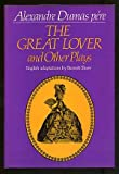 The Great Lover and Other Plays, Alexandre Dumas, 0804421471