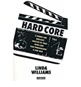 Hard Core: Power, pleasure and the frenzy of the visible