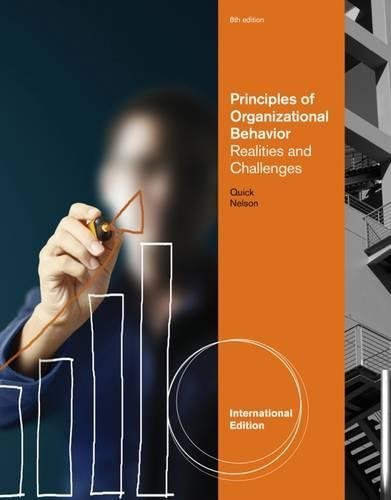 Principles of Organizational Behavior: Realities & Challenges, International Edition