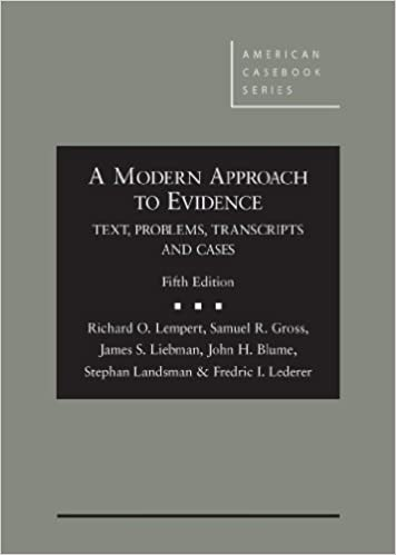 A Modern Approach To Evidence: Text, Problems, Transcripts And Cases, 5th (American Casebook Series) by Amazon