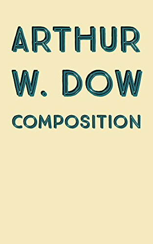 dbbe3410aea Composition - Kindle edition by Arthur W. Dow . Literature   Fiction ...