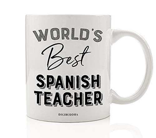 (World's Best Spanish Teacher Coffee Tea Mug Gift Idea End of School Year Student Thank You Tutor Instructor Foreign Language Education Christmas Birthday Present 11oz Ceramic Cup by Digibuddha DM0399)
