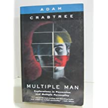 Multiple man: Explorations in possession and multiple personality
