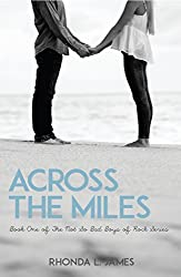 Across the Miles (The Not So Bad Boys of Rock Book 1)