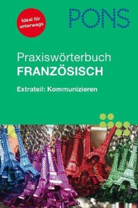 PONS Praxiswörterbuch Französisch Extrateil Kommunizieren