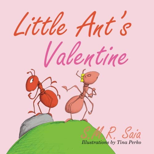 Little Ant's Valentine (Little Ant Books) (Volume 4)