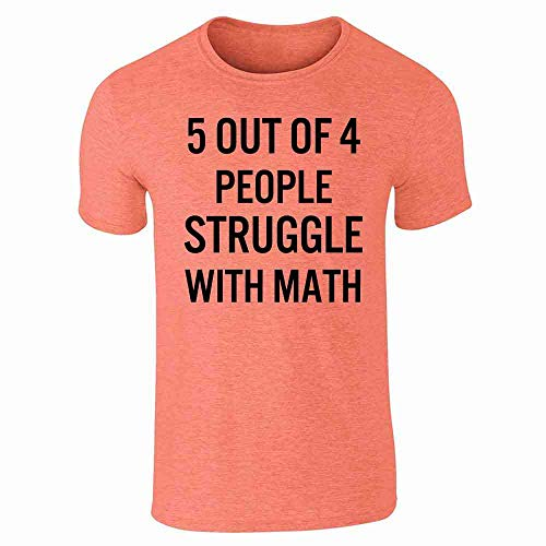 - Pop Threads 5 Out of 4 People Struggle with Math Funny Retro Heather Orange 3XL Short Sleeve T-Shirt