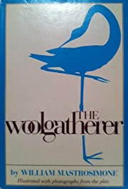 The Woolgatherer: A Play in Two Acts by…