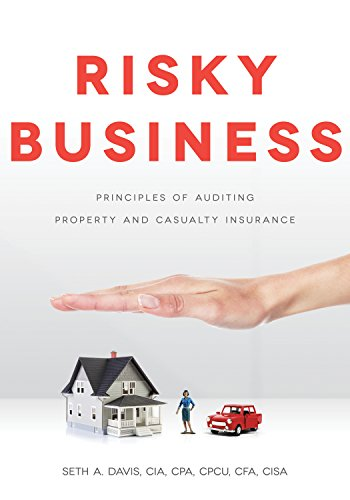 Risky Business: Principles of Auditing Property and Casualty Insurance