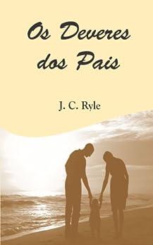 Os Deveres dos Pais por [Ryle, J. C.]
