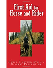 First Aid for Horse and Rider: Emergency Care For The Stable And Trail