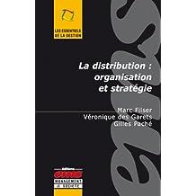 La distribution : organisation et stratégie (Les essentiels de la gestion)