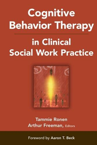 Cognitive Behavior Therapy in Clinical Social Work Practice (Springer Series on Social Work)