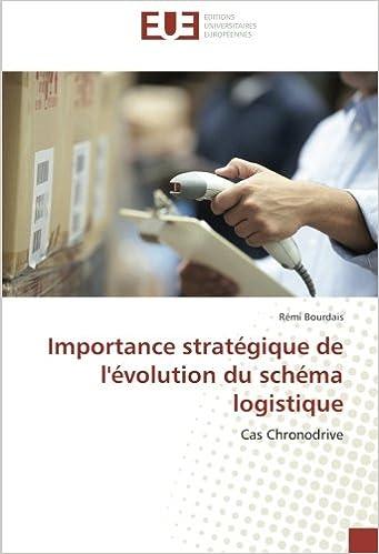 Livre gratuits Importance stratégique de l'évolution du schéma logistique: Cas Chronodrive pdf, epub ebook