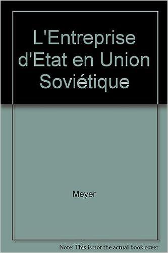 Télécharger gratuitement L'entreprise d'état en Union Soviétique 2254667327 PDF