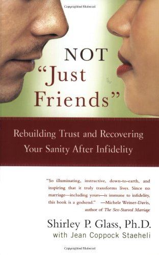 "Not ""Just Friends"": Rebuilding Trust and Recovering Your Sanity After Infidelity [Shirley P. Glass] (Tapa Blanda)"