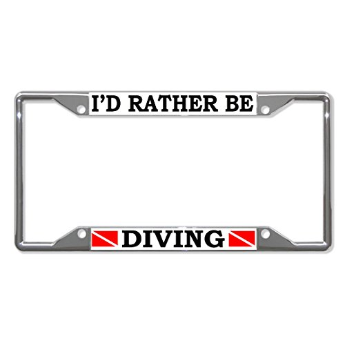 (Fastasticdeals I'd Rather BE Diving Scuba Metal License Plate Frame Tag Holder Four Holes Chrome)
