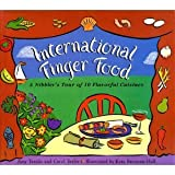 img - for International Finger Foods: A Nibbler's Tour of 10 Flavourful Cuisines by Amy Texido (1995-01-19) book / textbook / text book