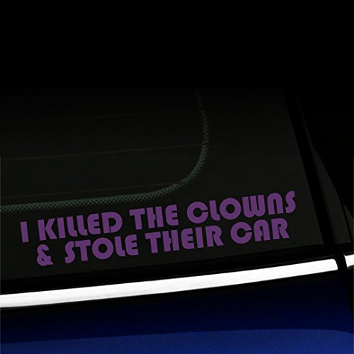 Artistic Reflection I Killed The Clowns and Stole Their car - Vinyl Decal - Choose Color - [Violet] -