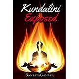 Kundalini Exposed: Disclosing the Cosmic Mystery of Kundalini. The Ultimate Guide to Kundalini Yoga, Kundalini Awakening, Rising, and Reposing on its Hidden Throne (Real Yoga Book 3)