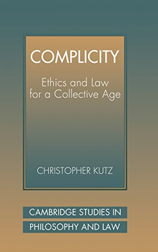 Complicity: Ethics and Law for a Collective Age (Cambridge Studies in Philosophy and Law)