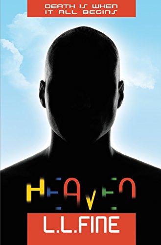 Book: Heaven (Heaven sci-fi series book #1) - Death is when it all begins by L. L. Fine