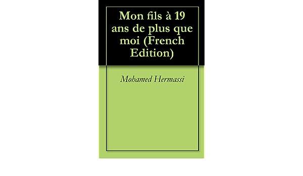 Mon fils à 19 ans de plus que moi (French Edition)