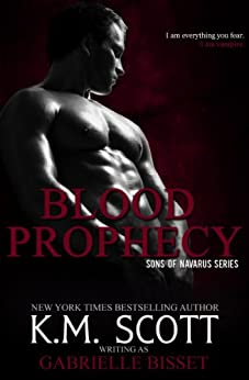 Blood Prophecy (Sons of Navarus #4) by [Bisset, Gabrielle, Scott, K.M.]