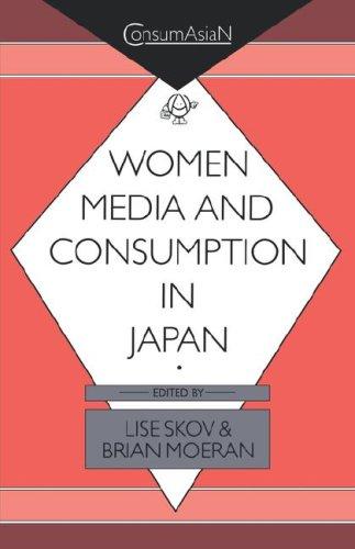 Women, Media, and Consumption in Japan (ConsumAsiaN)