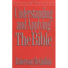 Understanding and Applying the Bible by Robertson McQuilkin (1992-01-09)