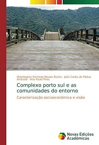 Complexo porto sul e as comunidades do entorno: Caracterização socioeconômica e visão