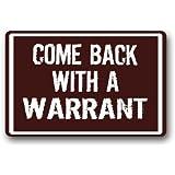 Come Back With a Warrant Durable Heat-resistant Indoor/Outdoor Doormat