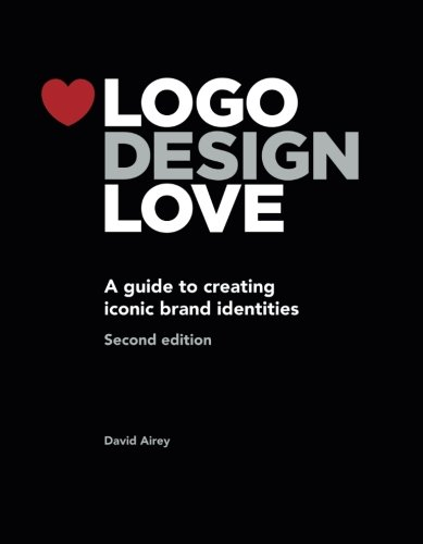 Best price Logo Design Love: Guide Creating Iconic Brand Identities, 2nd Edition