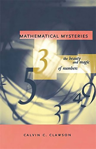 Mathematical Mysteries: The Beauty and Magic of Numbers