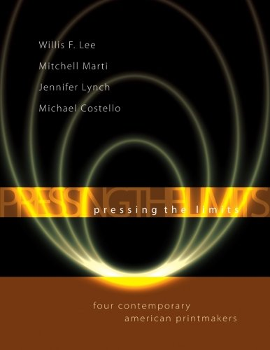 Download Pressing the Limits: Four Contemporary American Printmakers pdf epub