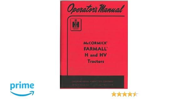 international farmall h operator's manual: international harvester:  amazon com: books