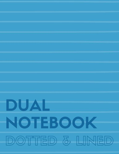 Dual Notebook Dotted & Lined: Letter Size Notebook with Lined and Dotted Pages Alternating, 8.5 x 11, 100 Pages (50 Wide Ruled + 50 Dot Grid), Blue Soft Cover (Dot & Line Journal XL) (Volume 2)