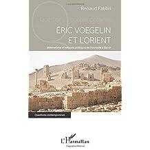 Eric Voegelin et l'Orient