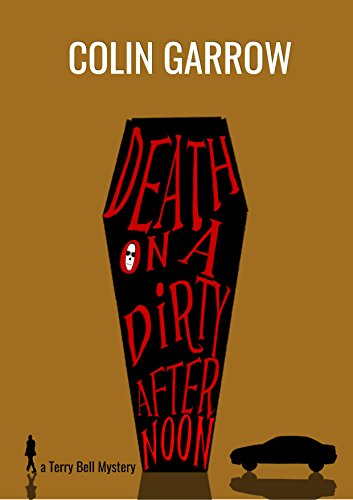 Death on a Dirty Afternoon (The Terry Bell Mysteries Book 1) by [Garrow, Colin]