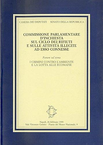 Commissione parlamentare d'inchiesta sul ciclo dei rifiuti e sulle attività  illecite ad esso connesse: Amazon.it: AA.VV.: Libri