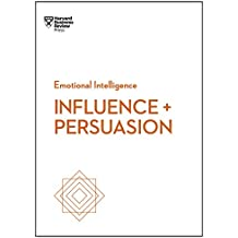 Influence and Persuasion (HBR Emotional Intelligence Series) (English Edition)