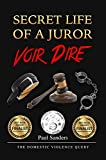 Secret Life of a Juror: Voir Dire: The Domestic Violence Query (A Juror's Perspective Book 4)